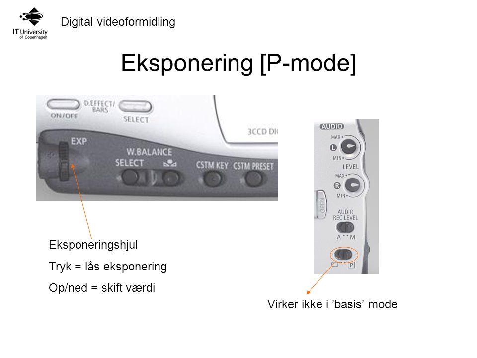 Eksponering [P-mode] Eksponeringshjul Tryk = lås eksponering